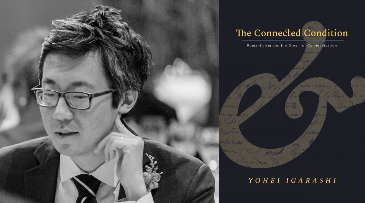 Headshot of Yohei Igarashi along with a title of his book: The Connected Condition: Romanticism and the Dream of Communication