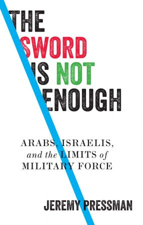 Book Cover of The Sword is Not Enough by Jeremy Pressman