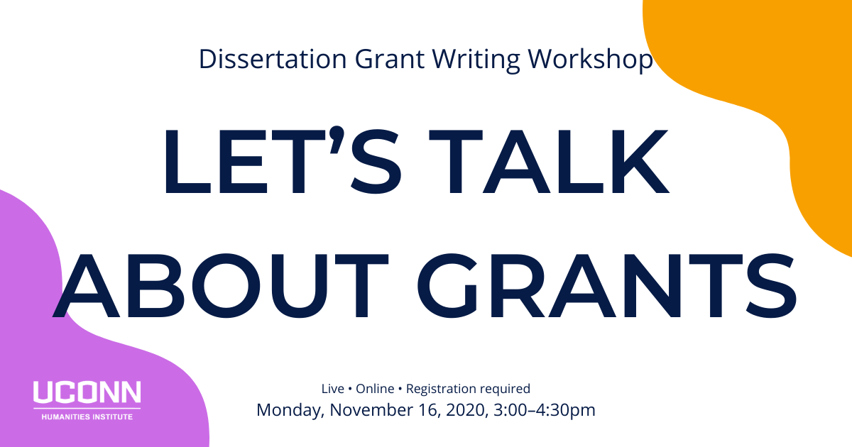 Dissertation Grant Writing Workshop. Let's Talk About Grants. Live. Online. Registration required. Monday November 16, 2020 3:00–4:30pm. UCHI.