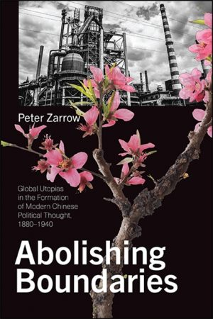 Book cover for Abolishing Boundaries by Peter Zarrow