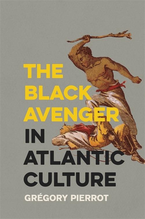 The Black Avenger in Atlantic Culture book cover