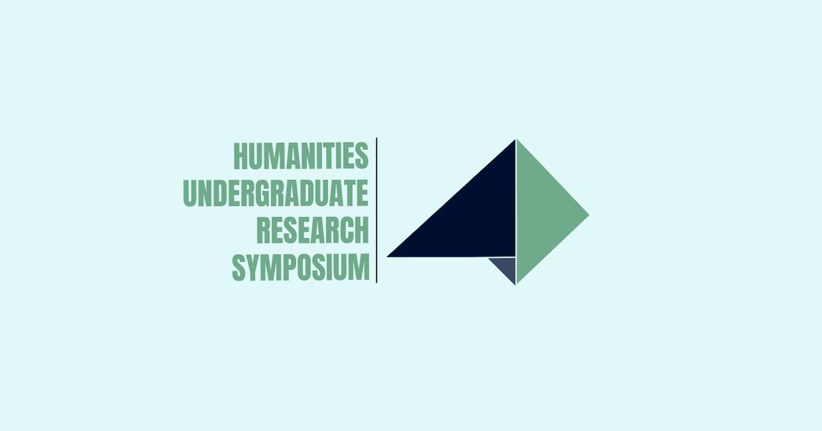 Humanities Undergraduate Research Symposium